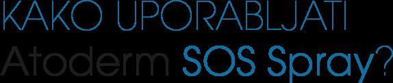 Kako uporabljati Atoderm SOS Spray?